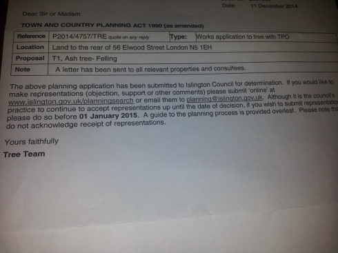 To stop the beautiful ash tree above being felled you need to contact Islington planning before 1 january 2015.